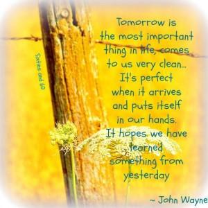 Tomorrow John Wayne Quote