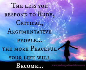 rude, critical and argumentative people to have peace - Wisdom Quotes ...