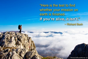 Here is the test to find whether your mission on earth is finished. If ...
