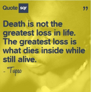 tupac death loss quotes