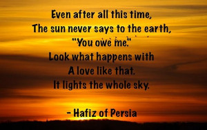 Hafiz Quotes Even After All This Time Even after all this time the