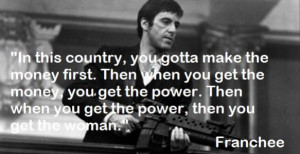 Tony Montana Scarface Quote