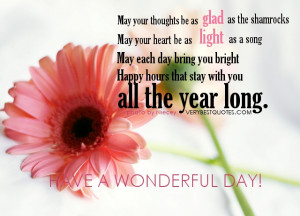 May your thoughts be as glad as the shamrocks May your heart be as ...