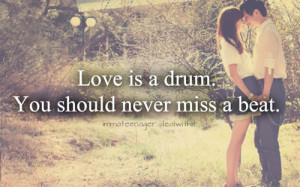 drum beats # love # love is a drum # love quotes # music # music ...