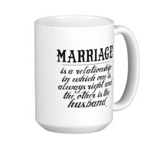 funny_marriage_quote_coffee_mugs-rabae4818db3442e7851a2dbb95135f0f ...