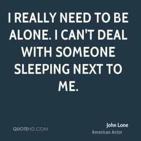 john-lone-john-lone-i-really-need-to-be-alone-i-cant-deal-with.jpg