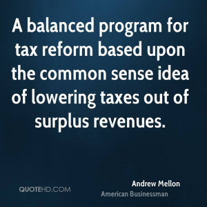 ... upon the common sense idea of lowering taxes out of surplus revenues