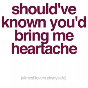 heartache quotes #love quotes