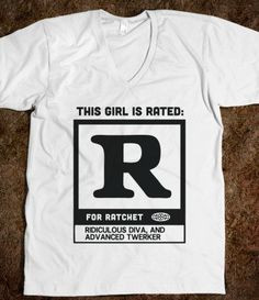 Rated R for Ratchet (alternate) - Trap Quotes - Skreened T-shirts ...