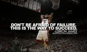 ... quotes . Inspirational quotes by LeBron James , basketball player