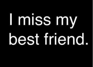 miss my best friend, @CaitlynCagle I miss you too, very much friend ...