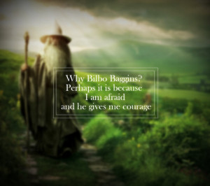 My favorite, favorite quote from The Hobbit. Love it!!
