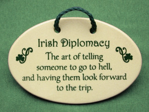 Irish diplomacy The art of telling someone to go to hell and having ...