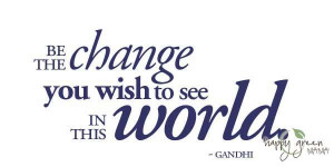 Gandhi Change Green Environmental Quote