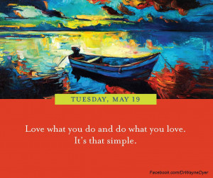 dr wayne dyer quote do what you love