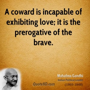 it is the prerogative of the brave by mohandas gandhi