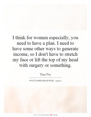 for women especially, you need to have a plan. I need to have some ...