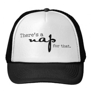 Nap Quotes & Napping Gifts There's a Nap for That Trucker Hat