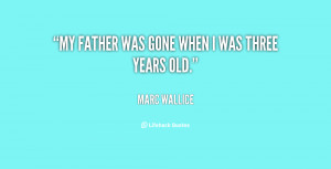 quote-Marc-Wallice-my-father-was-gone-when-i-was-35579.png