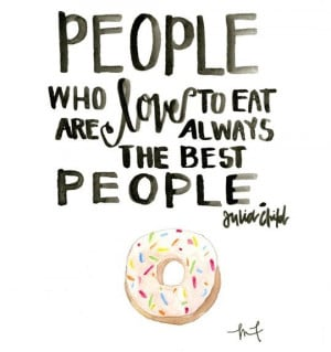 10 Famous Quotes About Food and Cooking to Hang in Your Kitchen