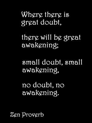 ... great awakening; small doubt, small awakening, no doubt, no awakening
