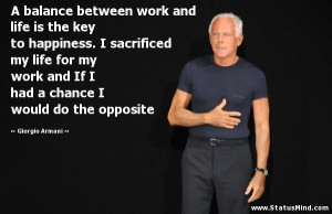 ... would do the opposite - Giorgio Armani Quotes - StatusMind.com