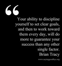 ... last part but remember to set clear goals and go at them everyday More