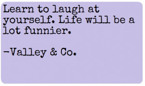 Learn to Laugh at Yourself