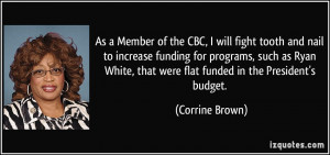 ... Ryan White, that were flat funded in the President's budget. - Corrine