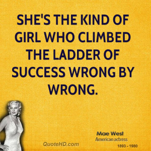 She's the kind of girl who climbed the ladder of success wrong by ...