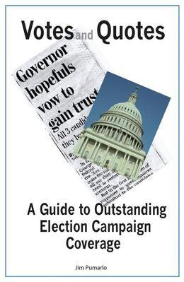 Votes and Quotes: A Guide to Outstanding Election Campaign Coverage