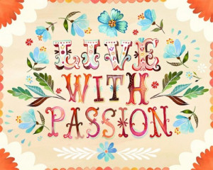 Poster> Live your Passion #success #quote #taolife