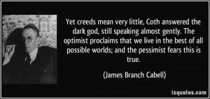 Yet creeds mean very little, Coth answered the dark god, still ...