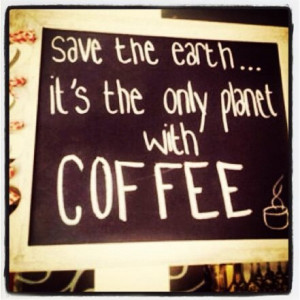 Can't live without Coffee #quotes