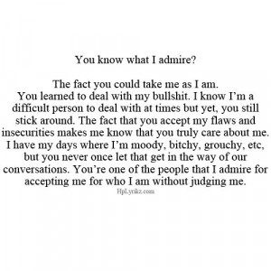 ... Quotes, Moody Quotes, Friends Thank You Quotes, Admire You Quotes