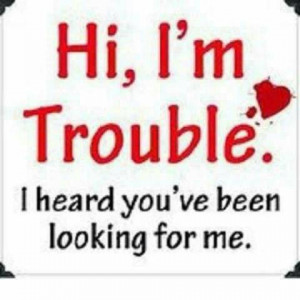 Hi I'm Trouble - Funny pictures! Picture