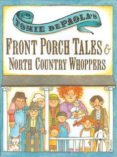 Tomie dePaola's Front Porch Tales and North Country Whoppers ...