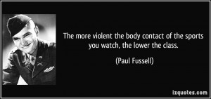 More Paul Fussell Quotes