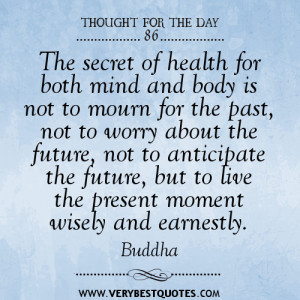 Thought For The Day: The secret of health for both mind and body