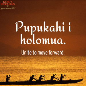 Hawaiian message of teamwork and cooperation. #quote