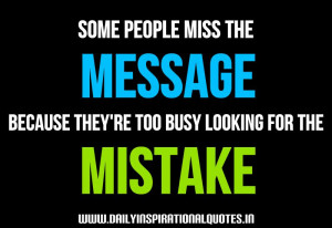 Some People Miss The Message Because They're Too Busy Looking For ...