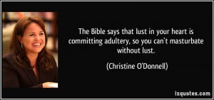 The Bible says that lust in your heart is committing adultery, so you ...