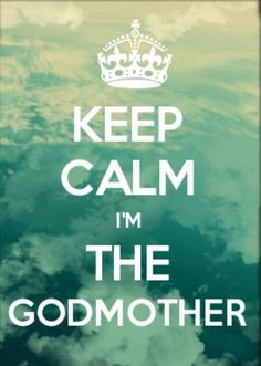 Proud Godmother of 6!!