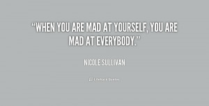 quote-Nicole-Sullivan-when-you-are-mad-at-yourself-you-223798.png