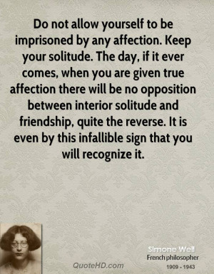 Do not allow yourself to be imprisoned by any affection. Keep your ...