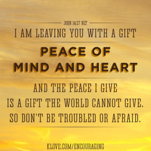 Peace of mind and heart. http://www.klove.com