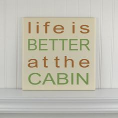 Cottage Decor Quote Sign Life is Better at the Cabin - Wood Home Signs ...