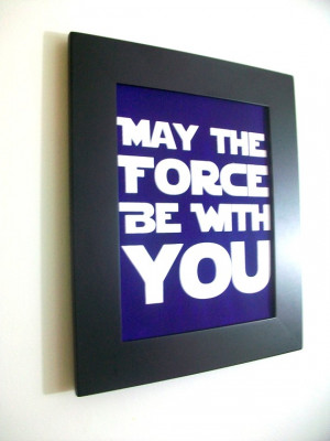 Star Wars quote May The Force Be With You- VIOLET Hand Pulled Screen ...