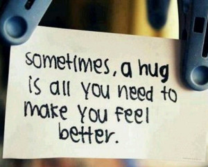 need a hug from you.