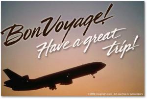 Bon voyage! Have a great trip!